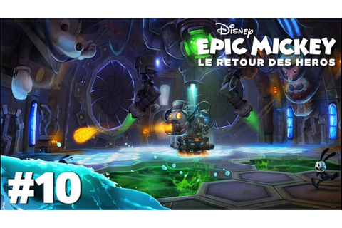 Epic Mickey : Le Retour des Héros | Let's Play #10 [ HD ...