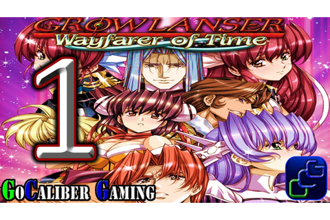 Growlanser: Wayfarer of Time PSP Walkthrough Part 1 ...