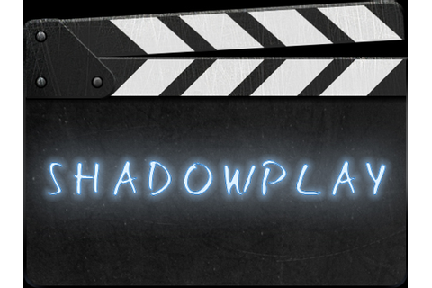 ShadowPlay - Wikipedia