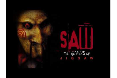 Do you want to play a game? SAW: The Games of Jigsaw ...