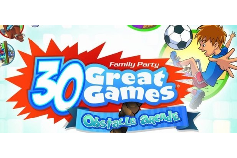 Family Party: 30 Great Games - Obstacle Arcade - Test ...
