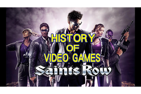 History of Saints Row (2006-2017) - Video Game History ...