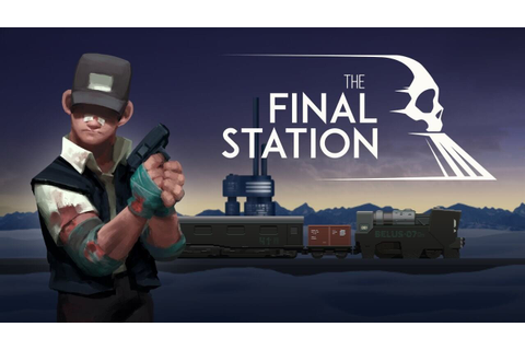 The Final Station Walkthrough Gameplay & Ending - FULL ...