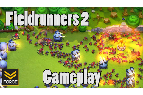 Fieldrunners 2 (Gameplay) - YouTube