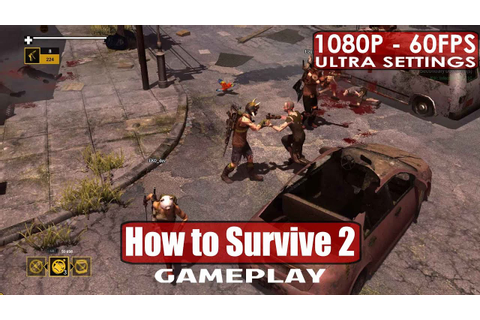 How to Survive 2 gameplay PC HD [1080p/60fps] - YouTube