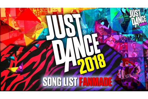Just Dance 2018 | Song List (FANMADE!) | - YouTube