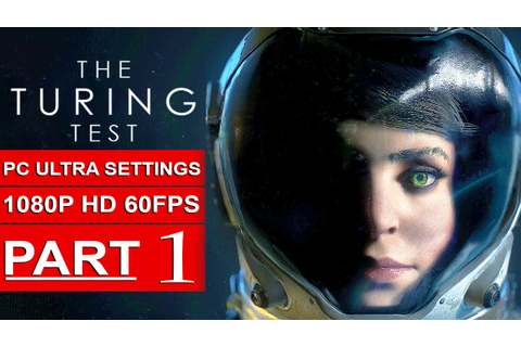THE TURING TEST Gameplay Walkthrough Part 1 [1080p HD ...