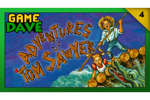 Adventures of Tom Sawyer | Game Dave - YouTube