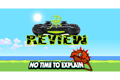 tinyBuild's No Time To Explain Video Game Review | Fanboys ...