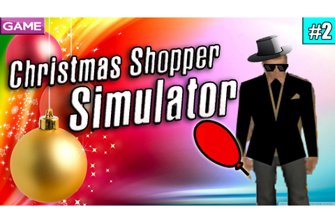Christmas Shopper Simulator #2 | SECRET MISSION - YouTube
