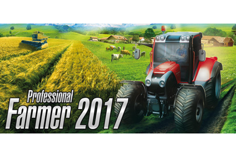 Professional Farmer 2017 Free Download - Ocean Of Games