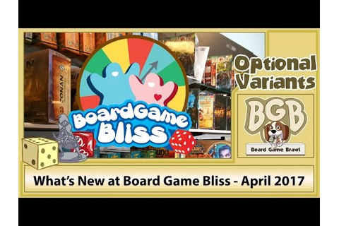 What's New at Board Game Bliss - April 2017 - YouTube