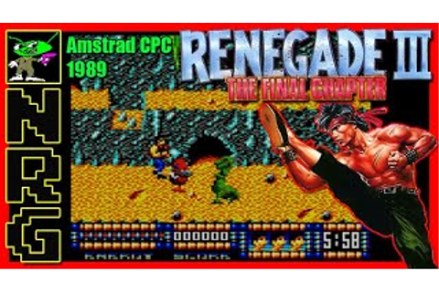 NRG: 5-10 Minutes of Gameplay - Renegade III The Final ...