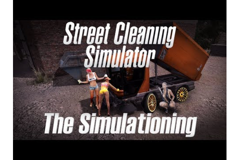 "The Benefits of ""Niche"" Gaming - Street Cleaning Simulator ..."