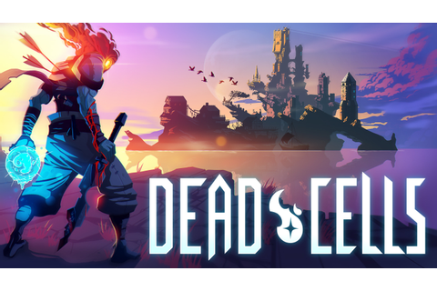 Dead Cells - Roguelike metroidvania with some souls-like ...