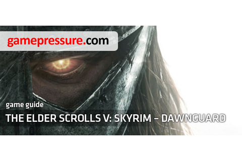 The Elder Scrolls V: Skyrim - Dawnguard Game Guide ...