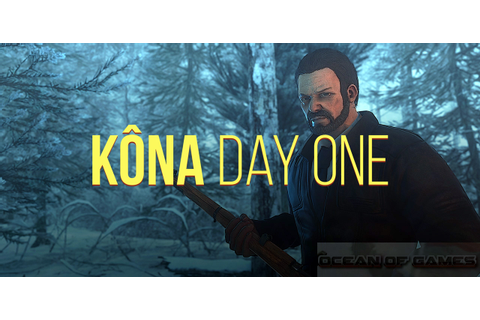 Kona Day One Free Download - Ocean Of Games