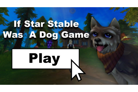 What If Star Stable Was a Dog Game || JSV Productions ...