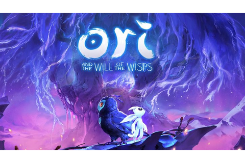 Ori and the Will of the Wisps Delayed to March 11, 2020 ...