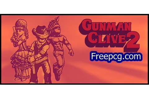 Gunman Clive 2 Free Download PC Game | Games | Free, Games ...