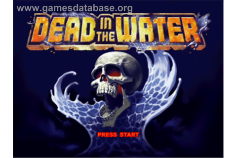 Dead in the Water - Sony Playstation - Games Database