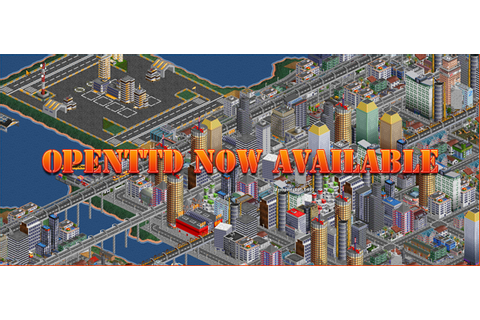 Open source Transport Tycoon Deluxe game, OpenTTD, now ...