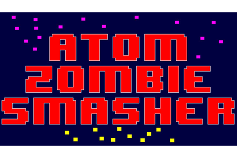 Atom Zombie Smasher 720p HD - Part 1 - YouTube