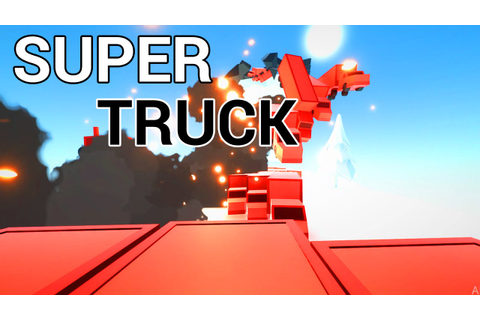 SUPER TRUCK | ClusterTruck - SUPERTRUCK Mode | Let's Play ...