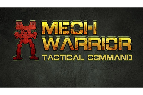 MechWarrior: Tactical Command Goes on Sale and Receives ...
