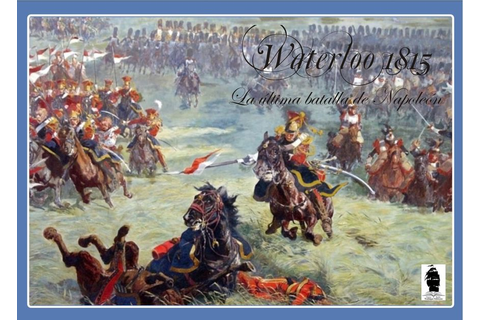 Waterloo 1815: Napoleon's Last Battle | Board Game ...