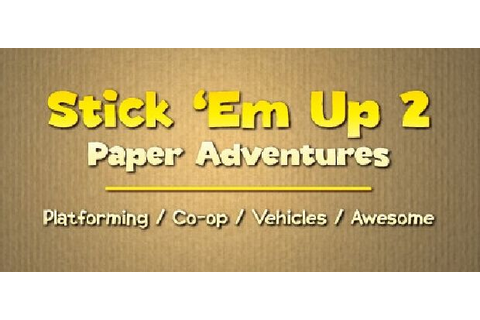 Stick 'Em Up 2: Paper Adventures Free Download « IGGGAMES