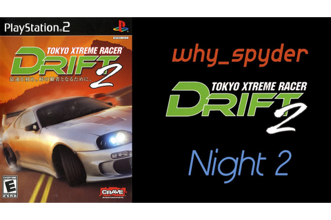 Tokyo Xtreme Racer Drift 2 (TXRD2) - New Game, Night 2 ...