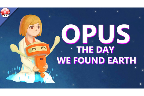OPUS: The Day We Found Earth Gameplay (PC HD) - YouTube