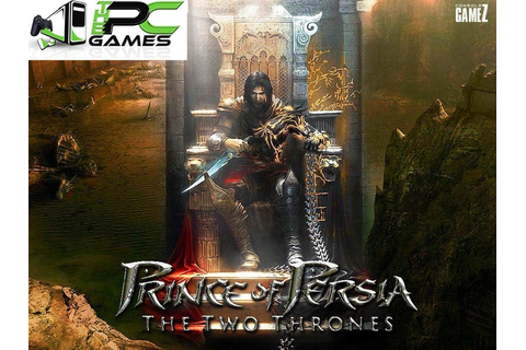 Prince of Persia the Two Thrones Pc Game Full Version Free ...