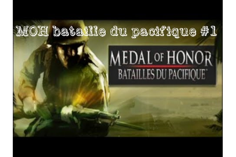 Medal of honor bataille du pacifique #1 - YouTube
