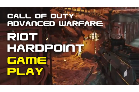 Call of Duty Advanced Warfare: Riot Hardpoint game play ...