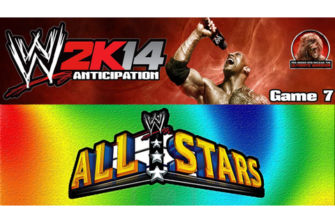 WWE2K14 Anticipation - Game 7 | WWE All Stars - YouTube