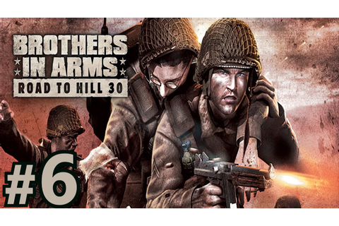 Brothers In Arms: Road To Hill 30 - Mission #6 ...