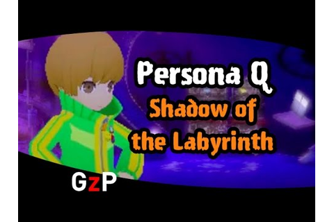 Inside Persona Q: Shadow of the Labyrinth Community Q and ...