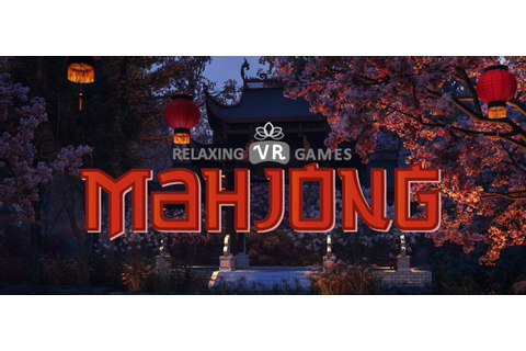 Relaxing VR Games: Mahjong (PC): Test, News, Video ...