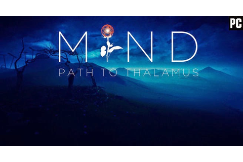 Mind: Path to Thalamus ~ Install Guide Games