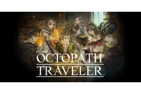 project OCTOPATH TRAVELER (working title) | Nintendo ...