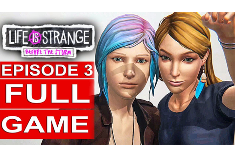 LIFE IS STRANGE BEFORE THE STORM Episode 3 Gameplay ...