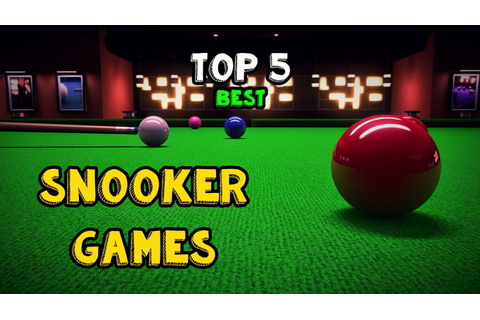 TOP 5 SNOOKER GAMES - Android & PC - Snooker Freaks