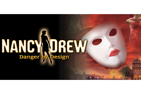 Nancy Drew®: Danger by Design is a first-person ...