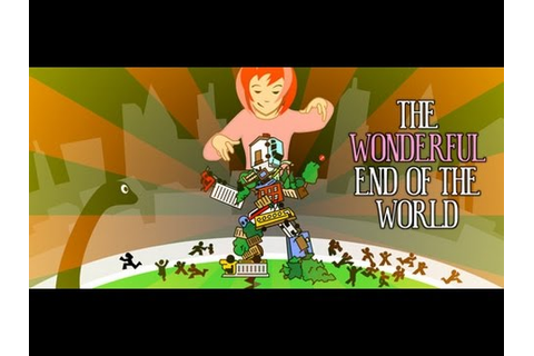 Let's Demo : The Wonderful End of The World (HD) - YouTube