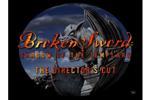 Broken Sword: The Shadow of the Templars – The Director's ...