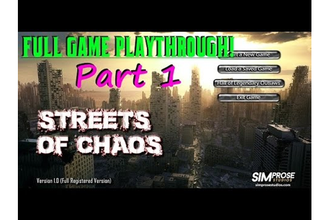Streets Of Chaos - Full Game Playthrough - Part 1 of 4 ...