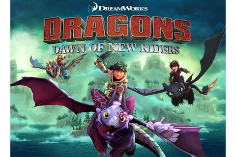 'Dragons: Dawn of New Riders' is a New 'How To Train Your ...