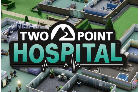 Theme Hospital successor Two Point Hospital reveals more ...